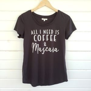 """Maurices """"All I need is coffee and mascara"""" shirt"""